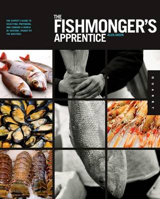 The Fishmonger's Apprentice: The Expert's Guide to Selecting, Preparing, and Cooking a World of Seafood, Taught by the Masters (Paperback)