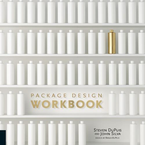 Package Design Workbook: The Art and Science of Successful Packaging (Paperback)