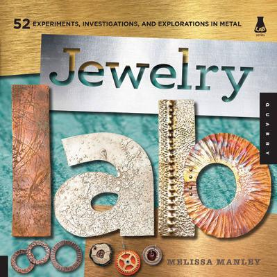 Jewelry Lab: 52 Experiments, Investigations, and Explorations in Metal (Paperback)