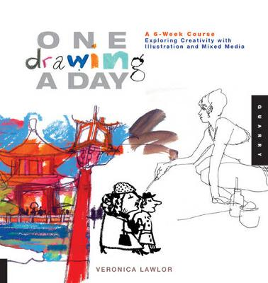 One Drawing a Day: A 6-Week Course Exploring Creativity with Illustration and Mixed Media (Paperback)