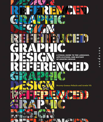 Graphic Design, Referenced: A Visual Guide to the Language, Applications, and History of Graphic Design (Paperback)