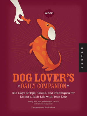 Dog Lover's Daily Companion: 365 Days of Tips, Tricks, and Techniques for Living a Rich Life with Your Dog (Paperback)