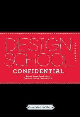 Design School Confidential: Extraordinary Class Projects from International Design Schools (Paperback)