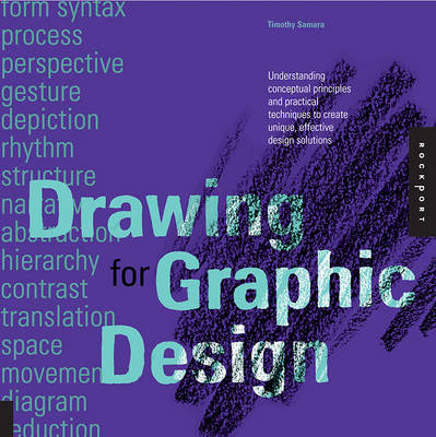 Drawing for Graphic Design: Understanding Conceptual Principles and Practical Techniques to Create Unique, Effective Design Solutions (Paperback)