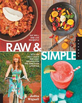 Raw and simple by judita wignall waterstones raw and simple eat well and live radiantly with 100 truly quick and easy recipes forumfinder Gallery