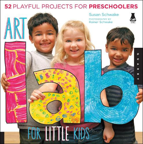Art Lab for Little Kids: 52 Playful Projects for Preschoolers - Lab for Kids 2 (Paperback)