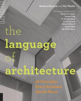 The Language of Architecture: 26 Principles Every Architect Should Know (Paperback)