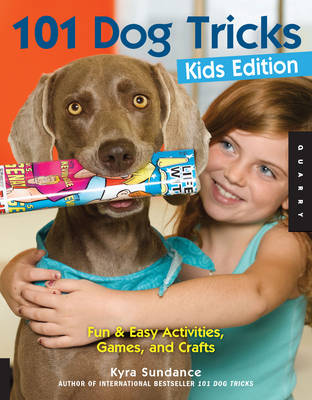 101 Dog Tricks, Kids Edition: Fun and Easy Activities, Games, and Crafts (Paperback)