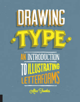 Drawing Type: An Introduction to Illustrating Letterforms (Paperback)