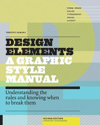 Design Elements: Understanding the rules and knowing when to break them - Updated and Expanded (Paperback)