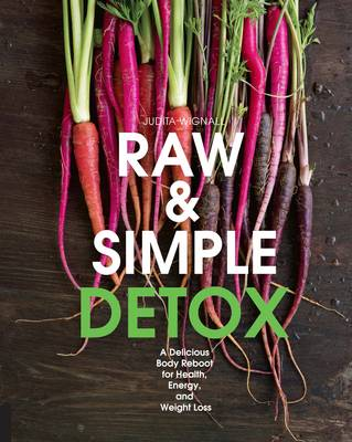 Raw and Simple Detox: A Delicious Body Reboot for Health, Energy, and Weight Loss (Paperback)