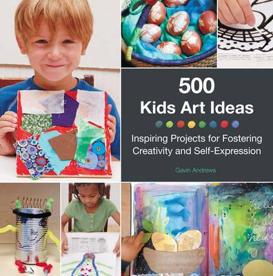500 Kids Art Ideas: Inspiring Projects for Fostering Creativity and Self-Expression (Paperback)