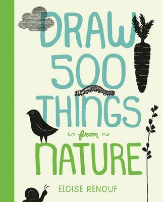 Draw 500 Things from Nature: A Sketchbook for Artists, Designers, and Doodlers (Paperback)