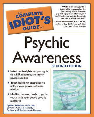 Complete Idiot's Guide to Psychic Awareness - Complete Idiot's Guide to S. (Paperback)