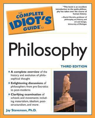 The Complete Idiot's Guide to Philosophy - Complete Idiot's Guide to S. (Paperback)
