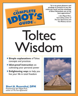 Complete Idiot's Guide to Toltec Wisdom - Complete Idiot's Guide to S. (Paperback)
