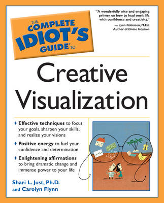 Complete Idiots Guide to Creative Visualization - Complete Idiot's Guide to S. (Paperback)