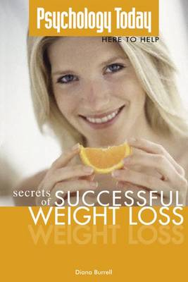 Psychology Today: Secrets of Successful Weight Loss (Paperback)