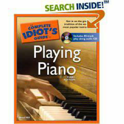 The Complete Idiot's Guide to Playing Piano - Complete Idiot's Guide to S. (Paperback)