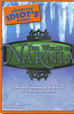 The Complete Idiot's Guide to the World of Narnia (Paperback)