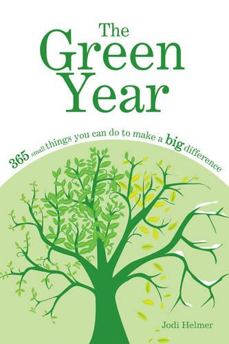 Green Year: 365 Small Things You Can Do to Make a Big Difference (Paperback)