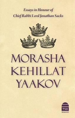 Morasha Kehillat Yaakov: Essays in Honour of Chief Rabbi Lord Jonathan Sacks (Hardback)