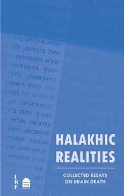 Halakhic Realities: Collected Essays on Brain Death (Hardback)