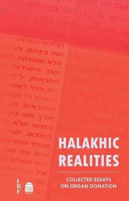 Halakhic Realities: Collected Essays on Organ Donation (Hardback)