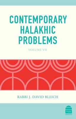 Contemporary Halakhic Problems: VII (Hardback)