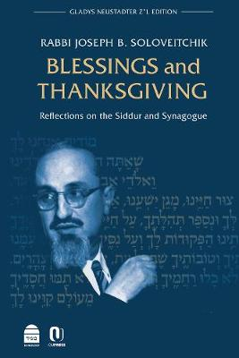 Blessings and Thanksgiving: Reflections on the Siddur and Synagogue (Hardback)