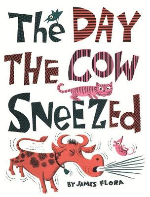 The Day the Cow Sneezed (Hardback)