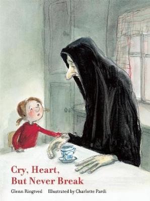 Cry, Heart, But Never Break (Hardback)