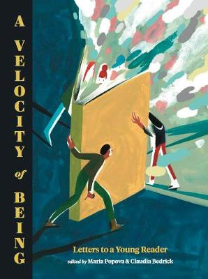A Velocity of Being: Letters to A Young Reader (Hardback)