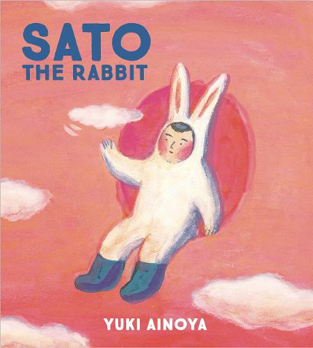Sato the Rabbit - Sato the Rabbit (Hardback)