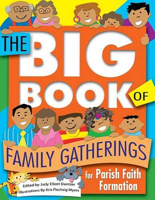 Big Book of Family Gatherings for Parish Faith Formation (Paperback)