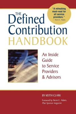 The Defined Contribution Handbook: An Inside Guide to Service Providers & Advisors (Paperback)