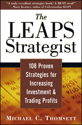 The LEAPS Strategist: 108 Proven Strategies for Increasing Investment and Trading Profits - Wiley Trading (Paperback)