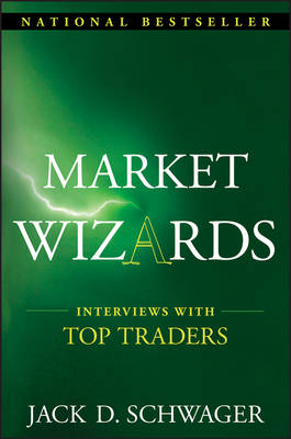 Market Wizards: Interviews with Top Traders - Wiley Trading (Hardback)