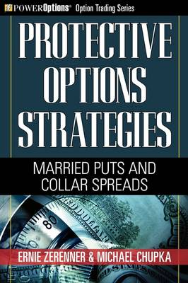 Protective Options Strategies: Married Puts and Collar Spreads (Paperback)
