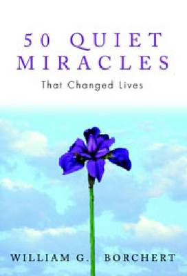 50 Quiet Miracles That Changed Lives (Paperback)