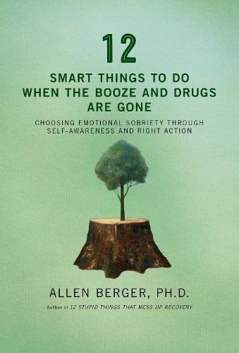 12 Smart Things To Do When The Booze And Drugs Are Gone (Paperback)