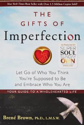 Gifts Of Imperfection, The: (Paperback)