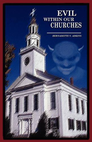 Evil Within Our Churches (Paperback)
