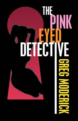 The Pink Eyed Detective (Paperback)