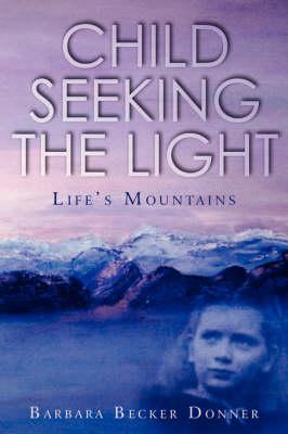 Child Seeking the Light: Life's Mountains (Paperback)