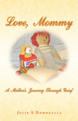 Love, Mommy: A Mother's Journey Through Grief (Paperback)