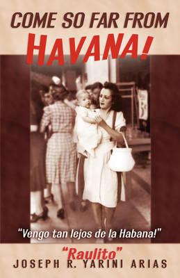 Come So Far from Havana (Paperback)