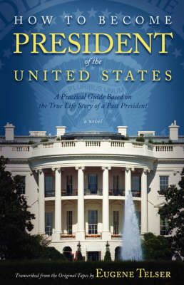 How to Become President of the United States (Paperback)