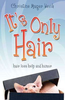 It's Only Hair: Hair Loss Help and Humor (Paperback)