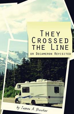 They Crossed the Line: Or Decameron Revisited (Paperback)
